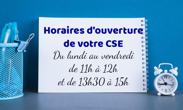 Modification des horaires d'ouverture de l'accueil CSE